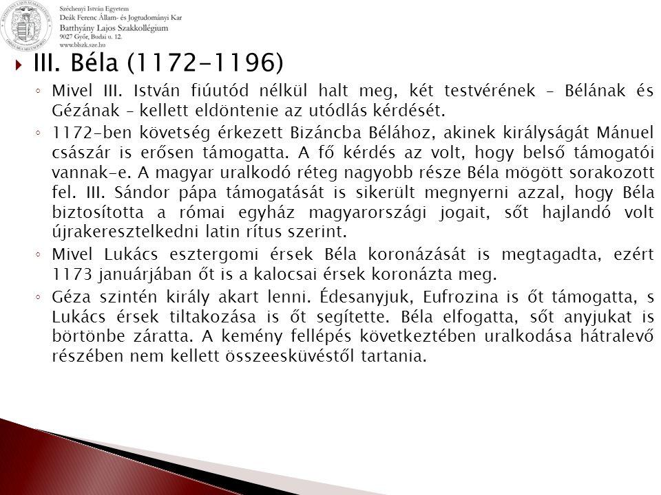  III.Béla (1172-1196) ◦ Mivel III.