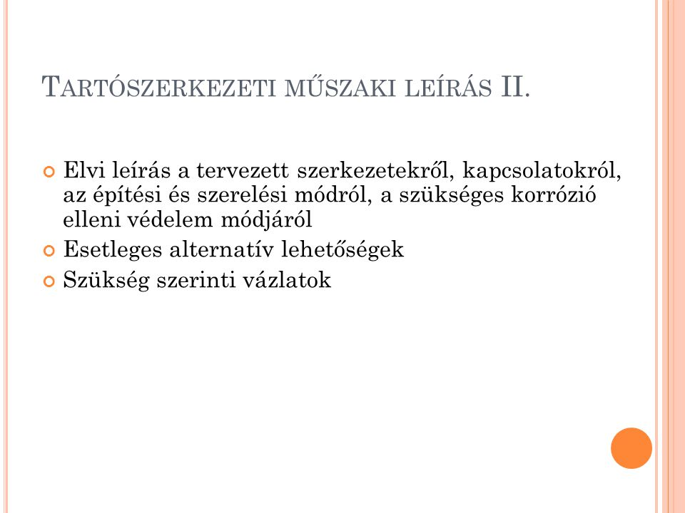 T ARTÓSZERKEZETI MŰSZAKI LEÍRÁS II. Elvi leírás a tervezett szerkezetekről, kapcsolatokról, az építési és szerelési módról, a szükséges korrózió ellen