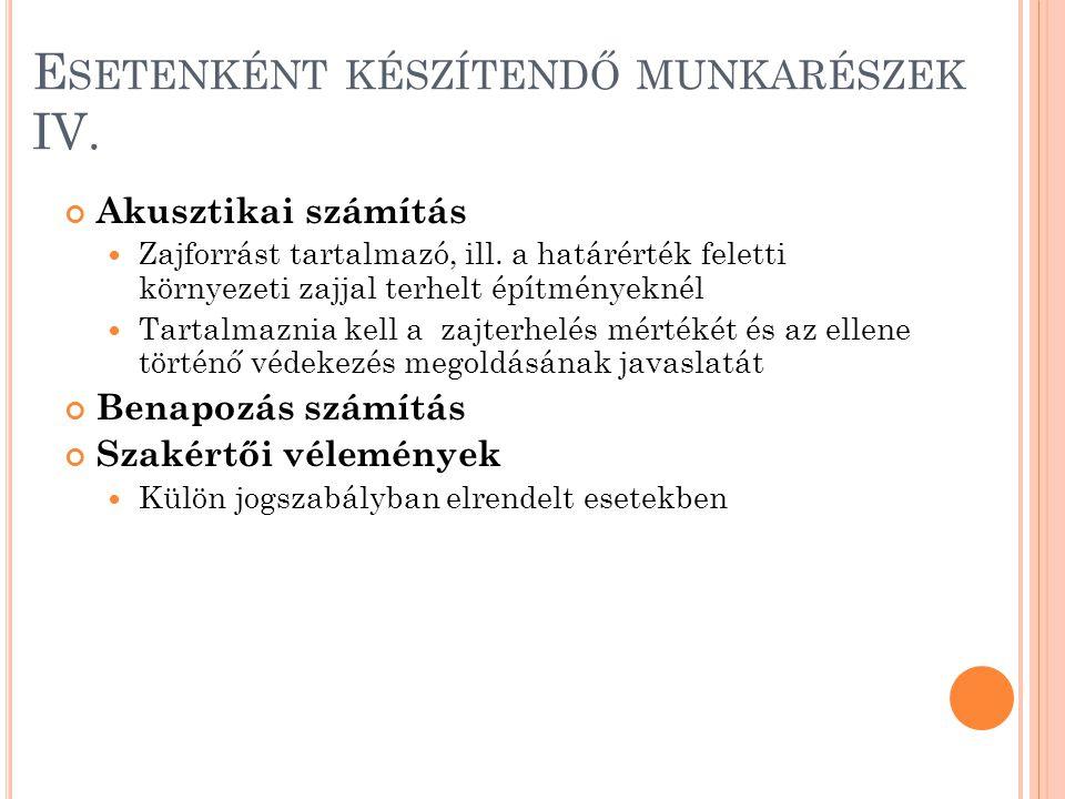 E SETENKÉNT KÉSZÍTENDŐ MUNKARÉSZEK IV. Akusztikai számítás Zajforrást tartalmazó, ill. a határérték feletti környezeti zajjal terhelt építményeknél Ta