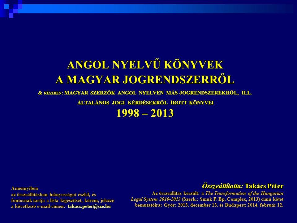A JOGRENDSZER EGÉSZÉT ELEMZŐ MŰVEK angol nyelven 19982007 2013