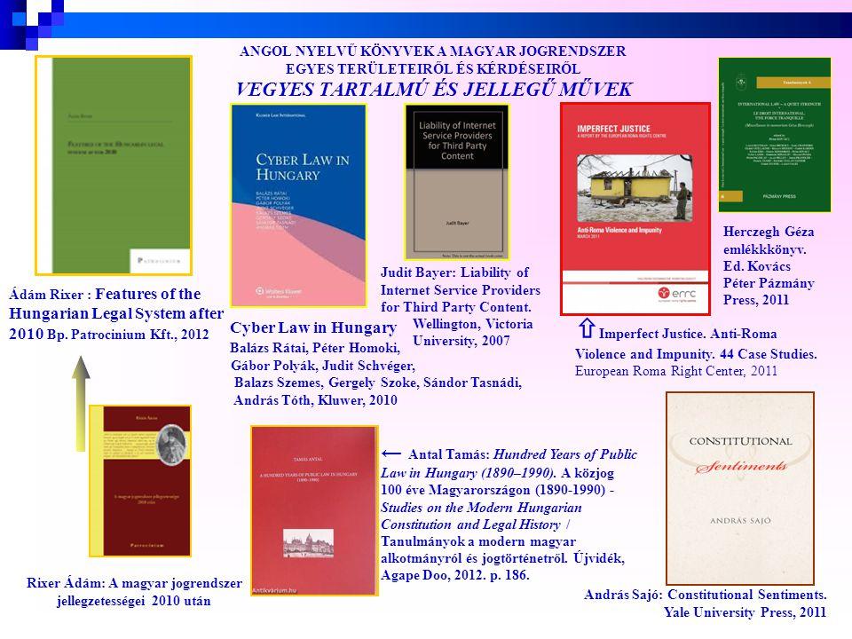 ANGOL NYELVŰ KÖNYVEK A MAGYAR JOGRENDSZER EGYES TERÜLETEIRŐL ÉS KÉRDÉSEIRŐL VEGYES JELLEGŰ MŰVEK Hungarian Yearbook of International Law and European Law.