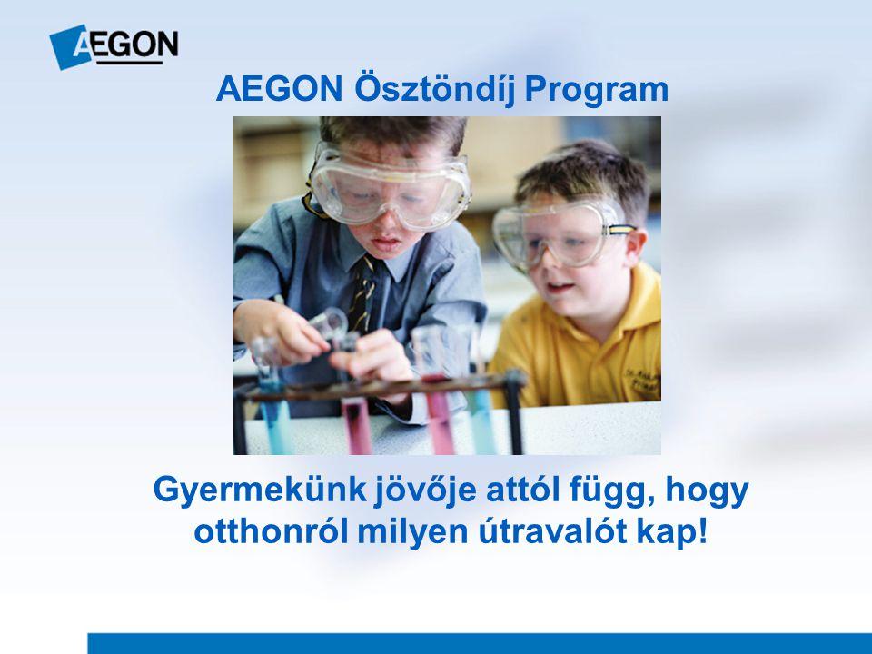 Gyermekünk jövője attól függ, hogy otthonról milyen útravalót kap! AEGON Ösztöndíj Program