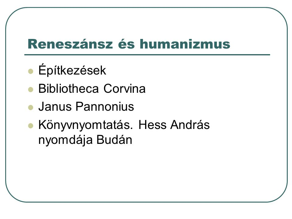 Építkezések Bibliotheca Corvina Janus Pannonius Könyvnyomtatás. Hess András nyomdája Budán
