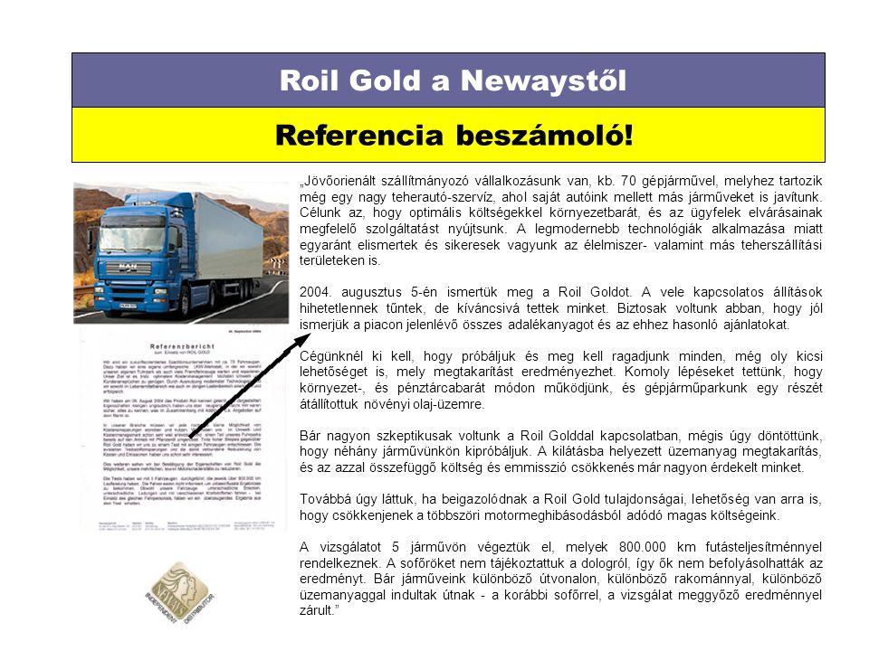 """Roil Gold a Newaystől Referencia beszámoló! """"Jövőorienált szállítmányozó vállalkozásunk van, kb. 70 gépjárművel, melyhez tartozik még egy nagy teherau"""