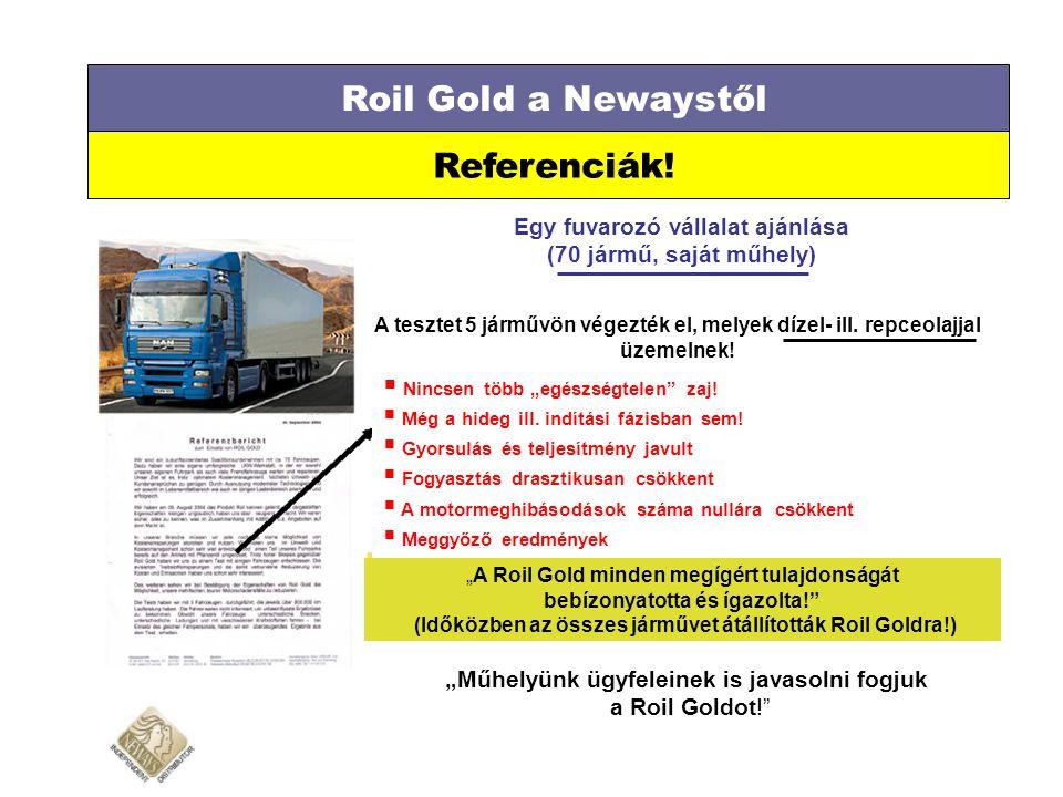 Roil Gold a Newaystől Referenciák! Egy fuvarozó vállalat ajánlása (70 jármű, saját műhely) A tesztet 5 járművön végezték el, melyek dízel- ill. repceo