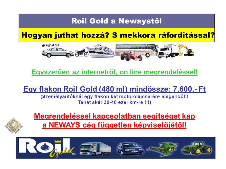 Hogyan juthat hozzá? S mekkora ráforditással? Roil Gold a Newaystől Egyszerűen az internetről, on line megrendeléssel! Egy flakon Roil Gold (480 ml) m