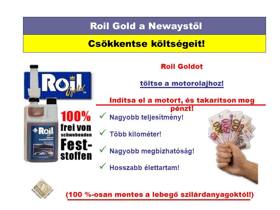 Roil Gold a Newaystől Csökkentse költségeit. Roil Goldot töltse a motorolajhoz.