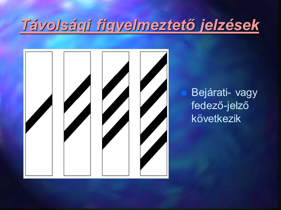 Távolsági figyelmeztető jelzések n Szakasz- vagy fedező- jelző következik