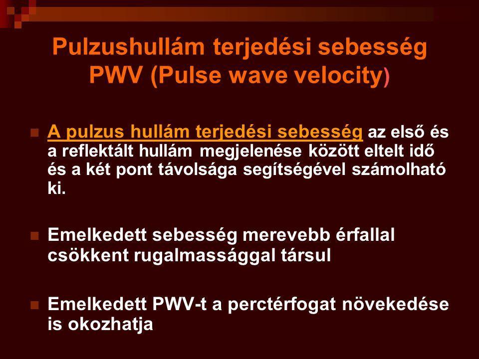 Pulzushullám terjedési sebesség PWV (Pulse wave velocity ) A pulzus hullám terjedési sebesség az első és a reflektált hullám megjelenése között eltelt idő és a két pont távolsága segítségével számolható ki.