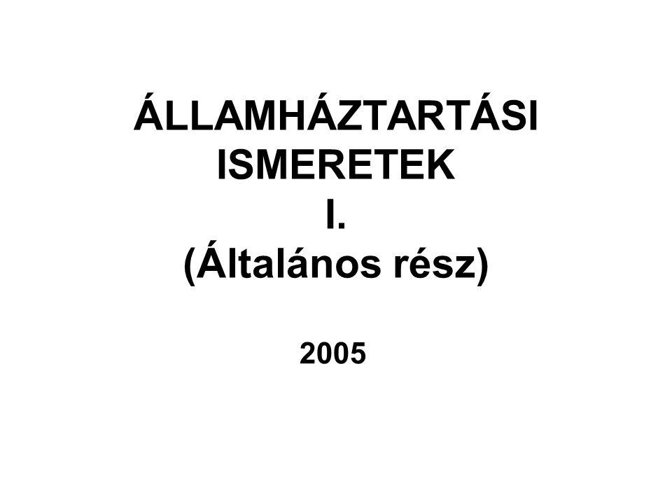 ÁLLAMHÁZTARTÁSI ISMERETEK I. (Általános rész) 2005