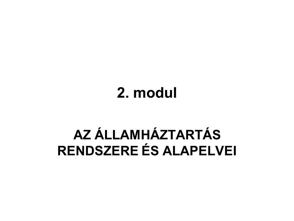 2. modul AZ ÁLLAMHÁZTARTÁS RENDSZERE ÉS ALAPELVEI