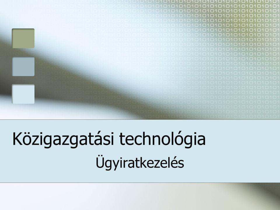 Közigazgatási technológia Ügyiratkezelés