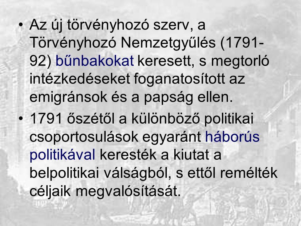 Az új törvényhozó szerv, a Törvényhozó Nemzetgyűlés (1791- 92) bűnbakokat keresett, s megtorló intézkedéseket foganatosított az emigránsok és a papság