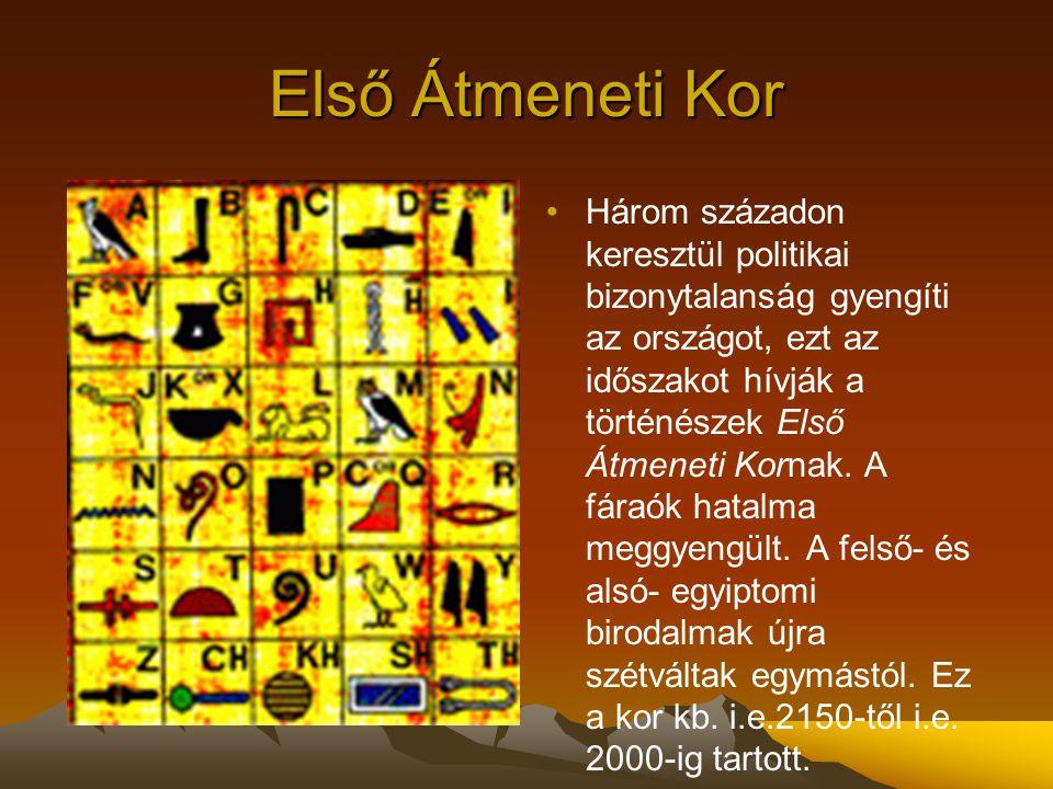 Közép-birodalom I.e.2040-ben Mentuhotep fáraó egyesíti a két Egyiptomot.