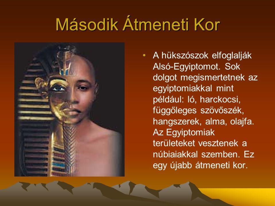 Második Átmeneti Kor A hükszószok elfoglalják Alsó-Egyiptomot. Sok dolgot megismertetnek az egyiptomiakkal mint például: ló, harckocsi, függőleges szö