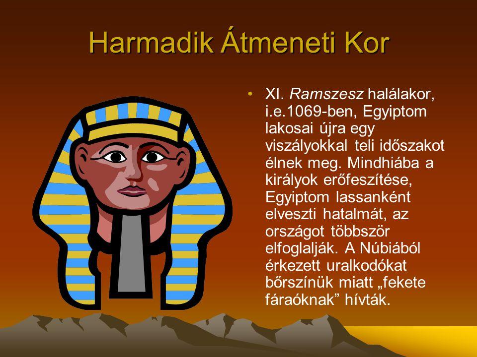 Későkor: harc a Perzsák ellen I.e.650 környékén Pszammetik fáraó visszafoglalja az elvesztett területeket; új templomokat építtet a régi hagyományok nyomán.