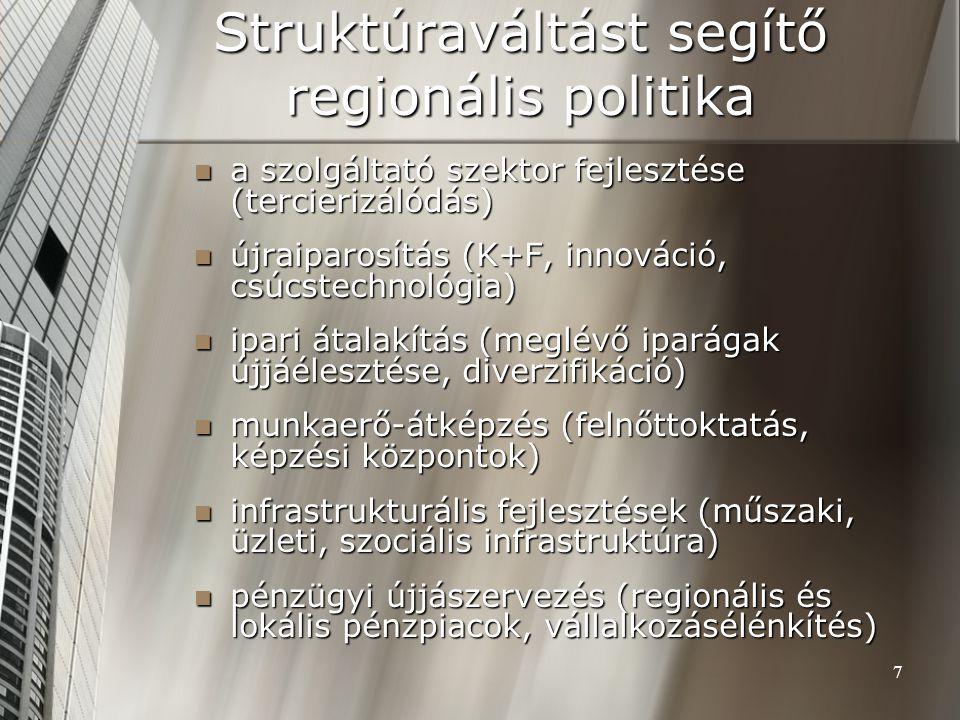 7 Struktúraváltást segítő regionális politika a szolgáltató szektor fejlesztése (tercierizálódás) a szolgáltató szektor fejlesztése (tercierizálódás)
