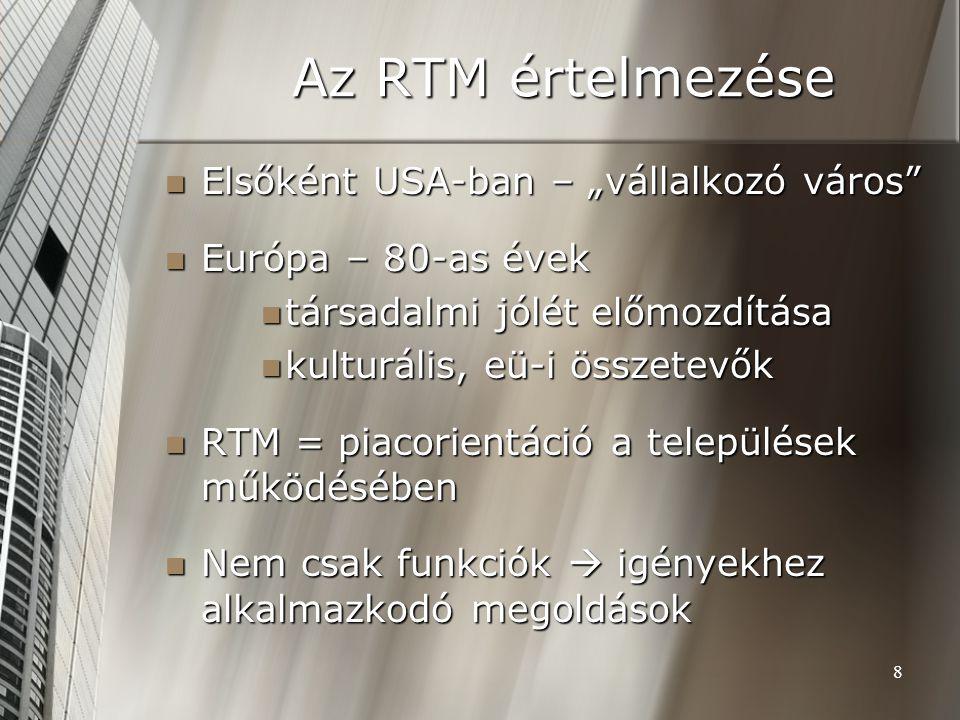 9 Az RTM értelmezése Sajátos településpolitikai, fejlesztési eszköz Sajátos településpolitikai, fejlesztési eszköz szintetizál szintetizál koordinál koordinál megjelenít (arculat, imázs) megjelenít (arculat, imázs) pozícionál pozícionál kommunikál kommunikál Vezetési, működési szemlélet Vezetési, működési szemlélet Tervezési, működtetési eszközrendszer Tervezési, működtetési eszközrendszer