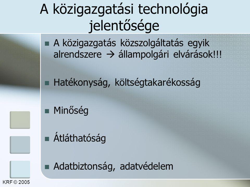 A közigazgatási technológia jelentősége A közigazgatás közszolgáltatás egyik alrendszere  állampolgári elvárások!!! Hatékonyság, költségtakarékosság