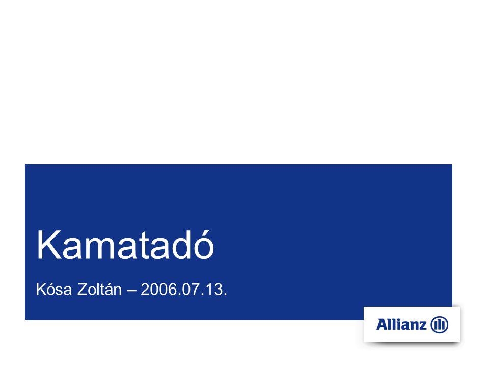 Kamatadó Kósa Zoltán – 2006.07.13.