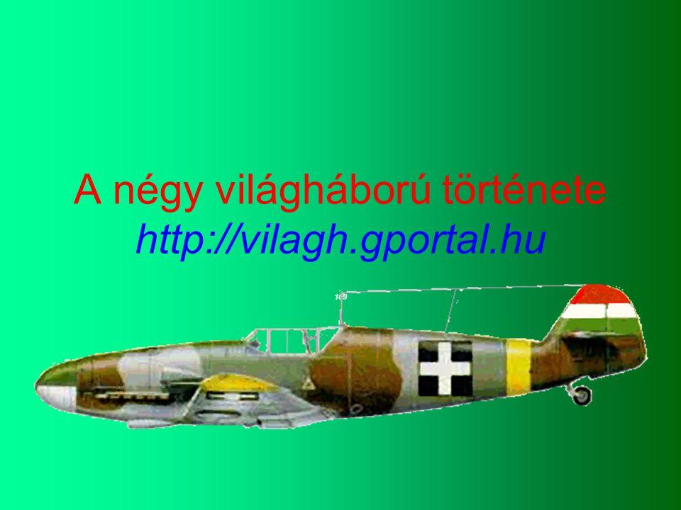 A négy világháború története http://vilagh.gportal.hu 109