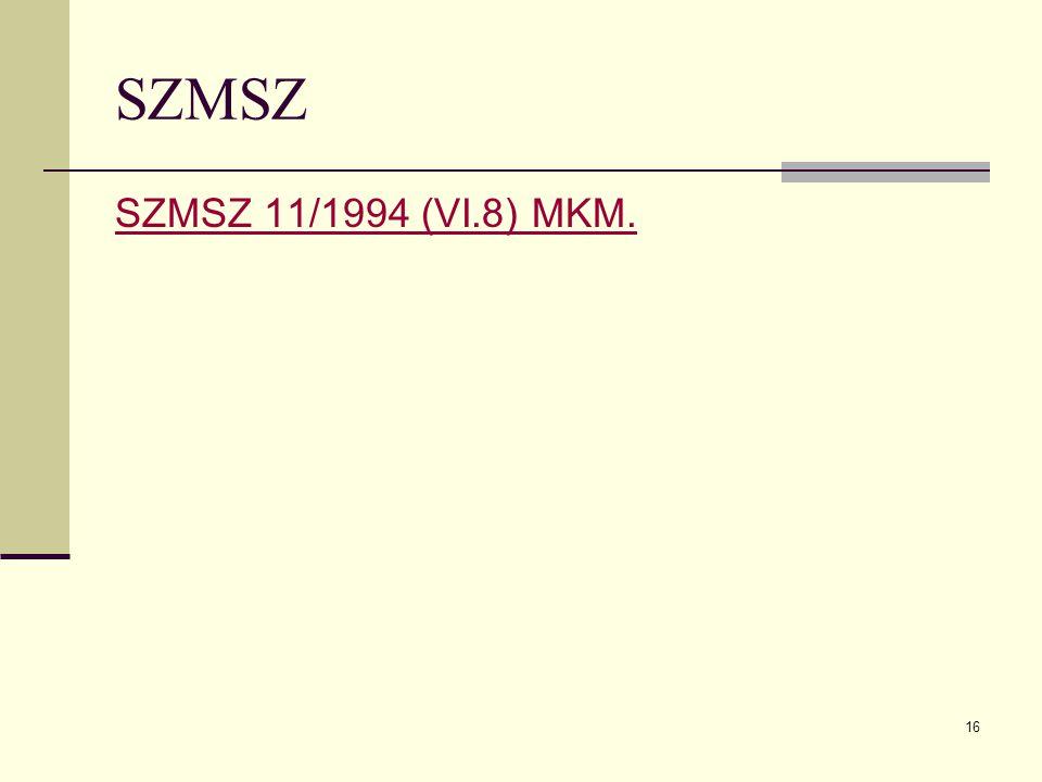 16 SZMSZ SZMSZ 11/1994 (VI.8) MKM.