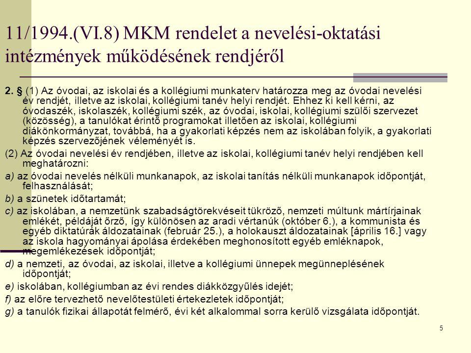 5 11/1994.(VI.8) MKM rendelet a nevelési-oktatási intézmények működésének rendjéről 2.