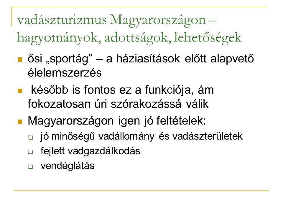 """vadászturizmus Magyarországon – hagyományok, adottságok, lehetőségek ősi """"sportág"""" – a háziasítások előtt alapvető élelemszerzés később is fontos ez a"""