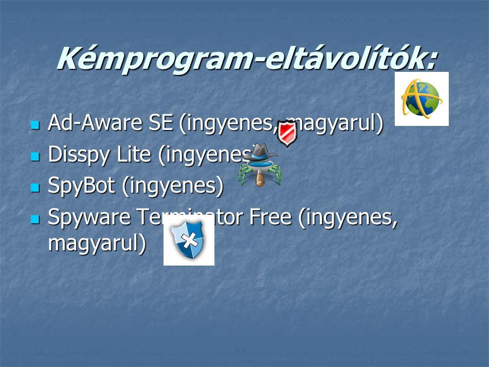 Kémprogram-eltávolítók: Ad-Aware SE (ingyenes, magyarul) Ad-Aware SE (ingyenes, magyarul) Disspy Lite (ingyenes) Disspy Lite (ingyenes) SpyBot (ingyen