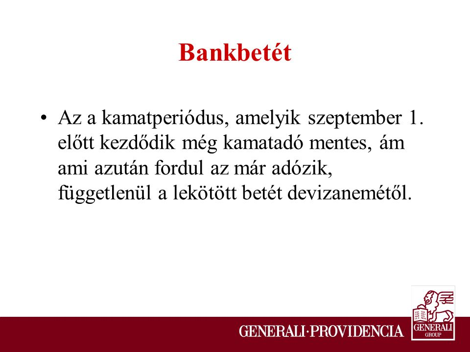 Bankbetét Az a kamatperiódus, amelyik szeptember 1.