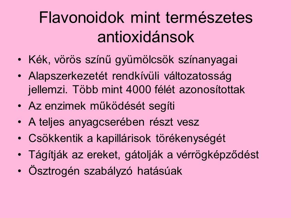 Flavonoidok mint természetes antioxidánsok Kék, vörös színű gyümölcsök színanyagai Alapszerkezetét rendkívüli változatosság jellemzi. Több mint 4000 f