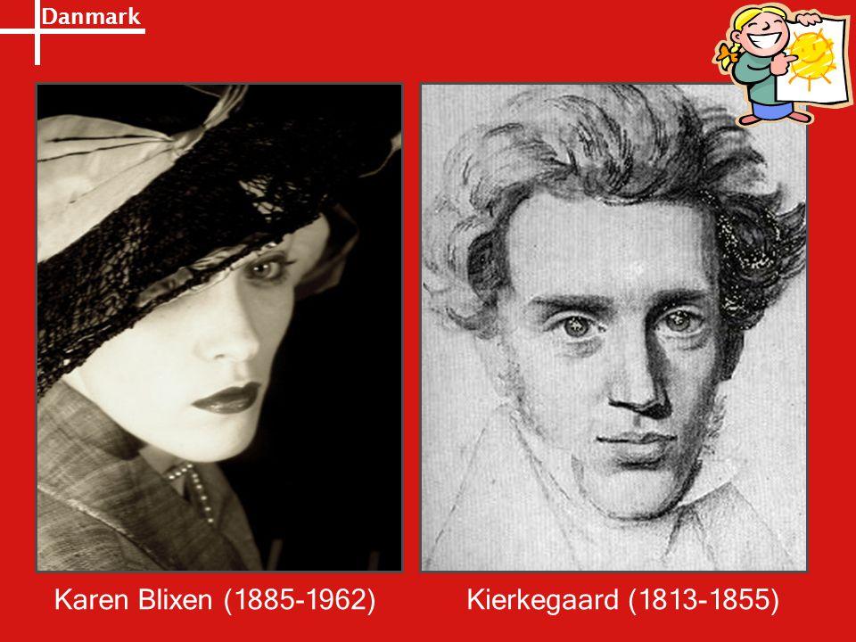 Danmark Karen Blixen (1885-1962)Kierkegaard (1813-1855)