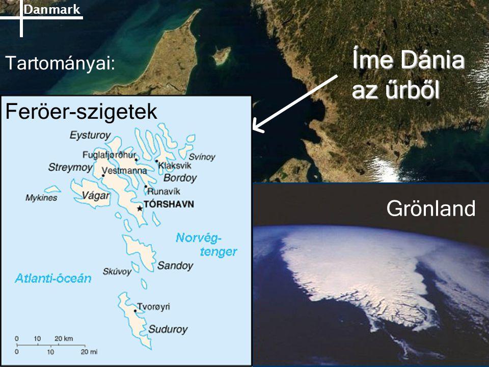 Danmark Íme Dánia az űrből Grönland Tartományai: Feröer-szigetek
