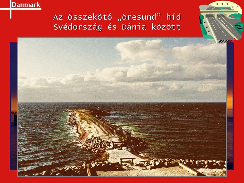 """Az összekötó """"öresund"""" híd Svédország és Dánia között"""