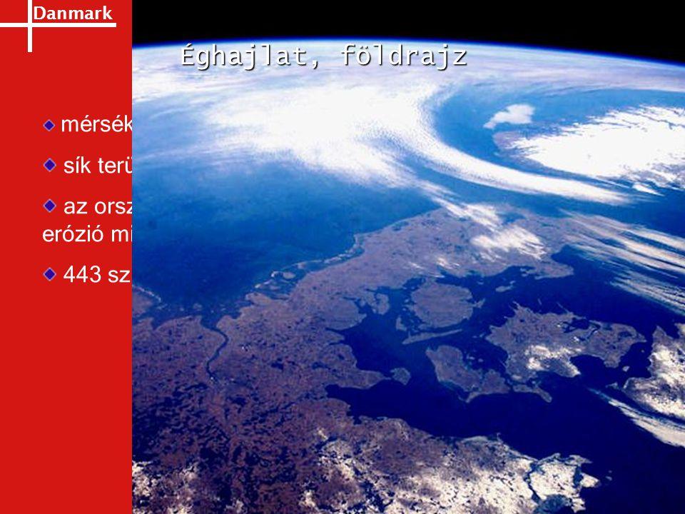 Danmark mérsékelt égöv sík terület, átl. tengerszint feletti magasság: 31 m az ország területe pontosan nem határozható meg az erózió miatt 443 sziget