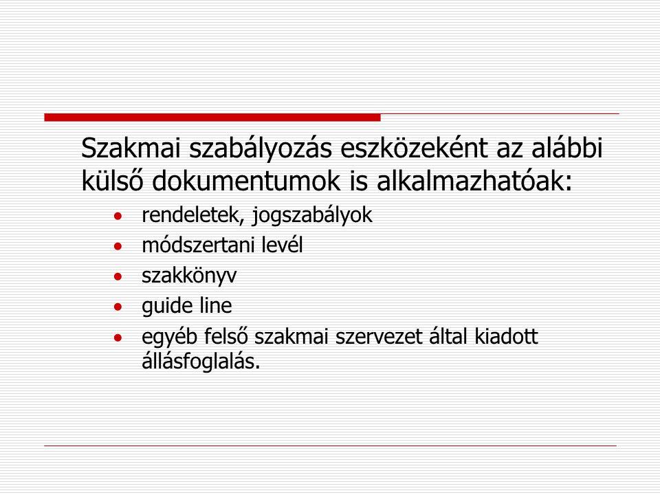  Előírások Az előírások (E...) azokat a tevékenységeket szabályozzák, amelyek nem állnak közvetlen kapcsolatban a betegellátással, de közvetett módon
