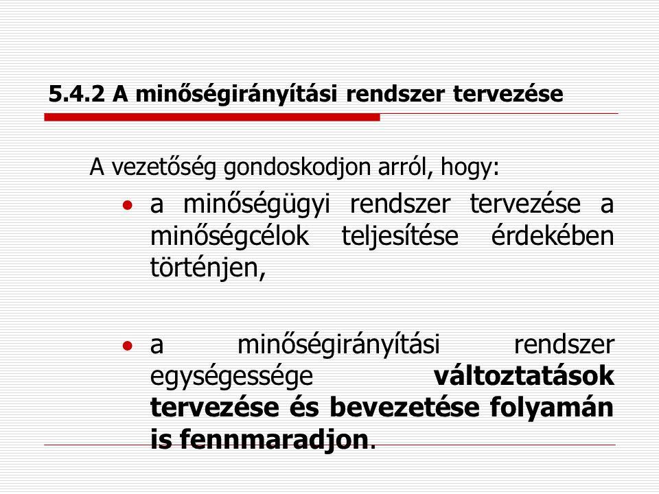 5.4.1 Minőségcélok  minden szakterületre kiterjesztett  elvárt eredmények paramétereinek konkretizálása (az elérhető eredmények figyelembevételével)