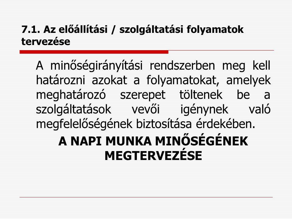 7. TERMÉK ÉS /VAGY SZOLGÁLTATÁS ELŐÁLLÍTÁSA