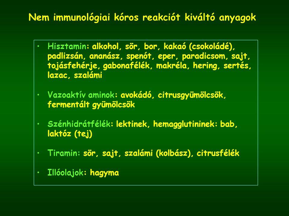 Nem immunológiai kóros reakciót kiváltó anyagok Hisztamin: alkohol, sör, bor, kakaó (csokoládé), padlizsán, ananász, spenót, eper, paradicsom, sajt, tojásfehérje, gabonafélék, makréla, hering, sertés, lazac, szalámi Vazoaktív aminok: avokádó, citrusgyümölcsök, fermentált gyümölcsök Szénhidrátfélék: lektinek, hemagglutininek: bab, laktóz (tej) Tiramin: sör, sajt, szalámi (kolbász), citrusfélék Illóolajok: hagyma