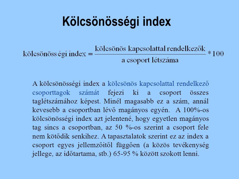 n Kölcsönösségi index n Sűrűségi index n Kohéziós index A szociometria mutatók kiszámítása