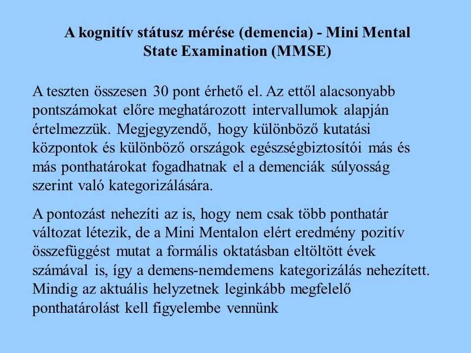 A kognitív státusz mérése (demencia) - Mini Mental State Examination (MMSE) A Mini Mental Teszt egy a 70-es évekből származó gyorskognitív teszt, amit