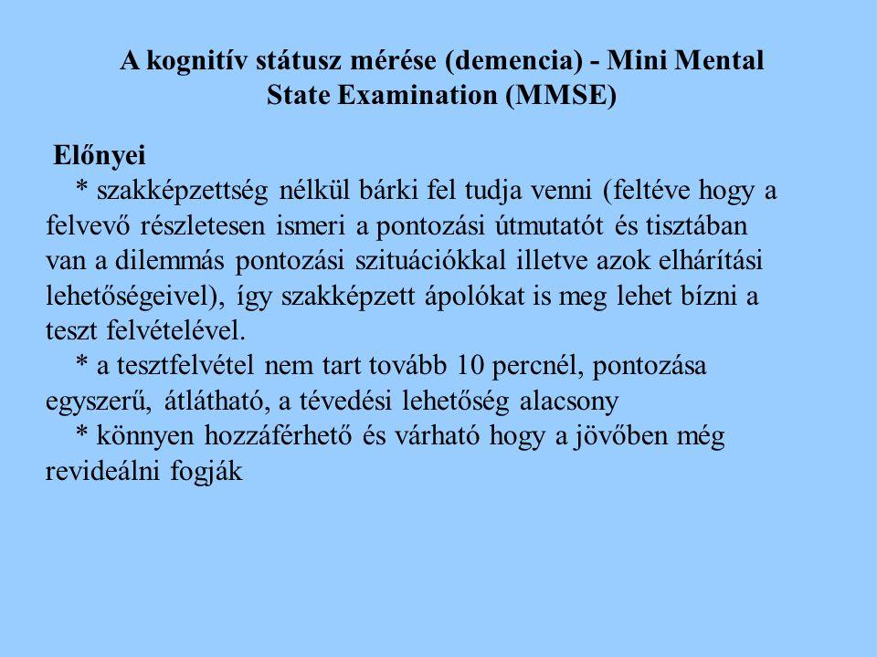 A kognitív státusz mérése (demencia) - Mini Mental State Examination (MMSE) A teszten összesen 30 pont érhető el. Az ettől alacsonyabb pontszámokat el