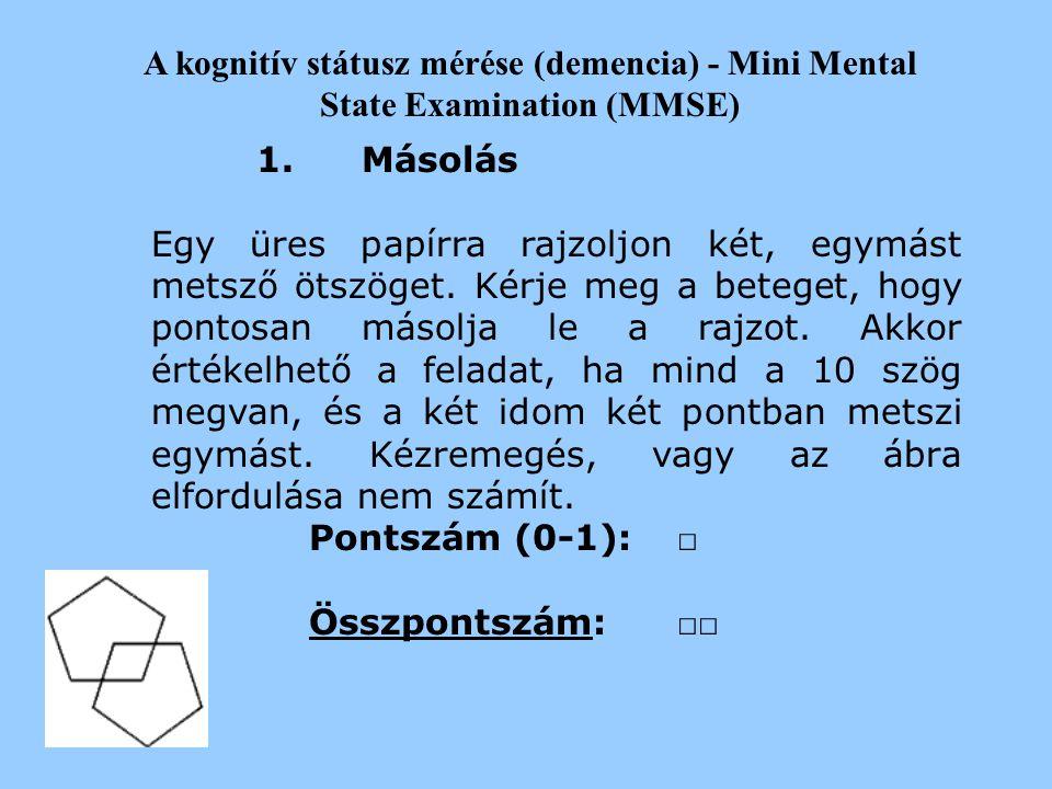 """A kognitív státusz mérése (demencia) - Mini Mental State Examination (MMSE) 8.Olvasás Olvastassa el az alábbi nyomtatott nagybetűvel írott szöveget: """""""