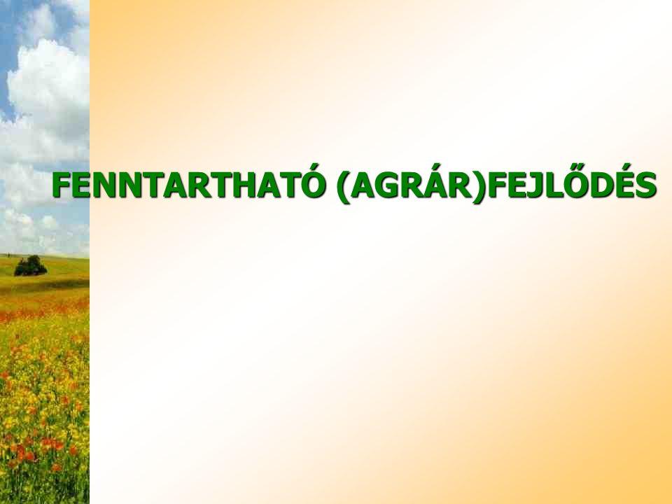 FENNTARTHATÓ (AGRÁR)FEJLŐDÉS