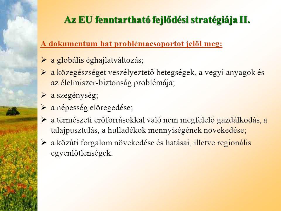 Az EU fenntartható fejlődési stratégiája II. A dokumentum hat problémacsoportot jelöl meg:  a globális éghajlatváltozás;  a közegészséget veszélyezt