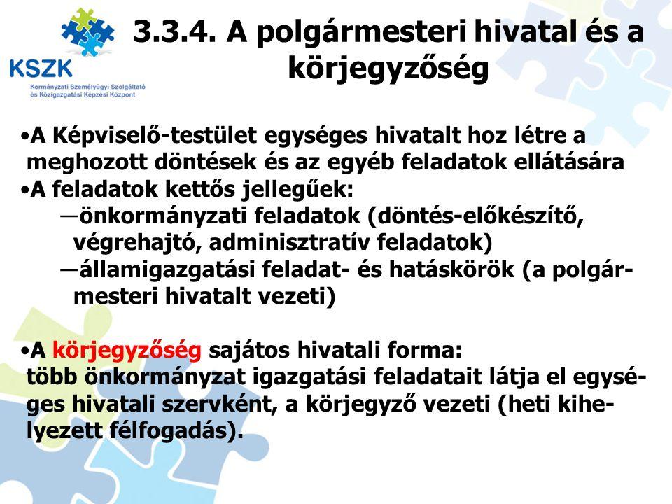 3.3.4. A polgármesteri hivatal és a körjegyzőség 28 A Képviselő-testület egységes hivatalt hoz létre a meghozott döntések és az egyéb feladatok ellátá