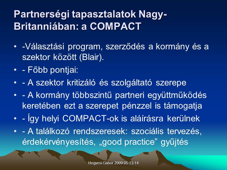 Hegyesi Gábor 2009 05 13-14 Partnerségi tapasztalatok Nagy- Britanniában: a COMPACT -Választási program, szerződés a kormány és a szektor között (Blai