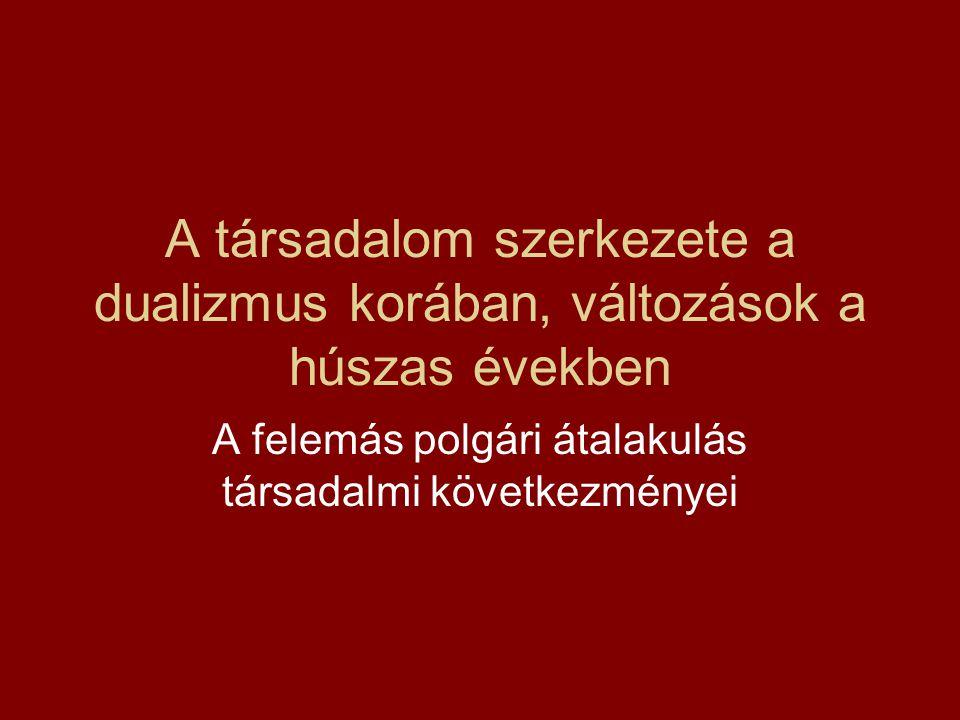 Kettős társadalom (Erdei Ferenc: A magyar társadalom) Nemcsak az állami berendezkedés duális, a társadalom is sajátos kettősséget mutat.