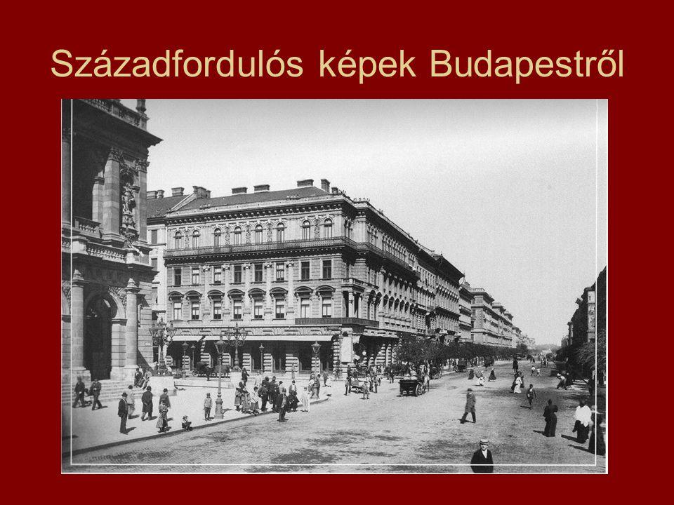 Századfordulós képek Budapestről