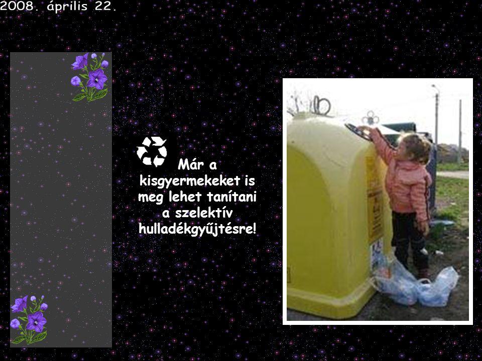 Már a kisgyermekeket is meg lehet tanítani a szelektív hulladékgyűjtésre!